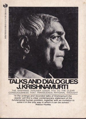 Talks and Dialogues: J. Krishnamurti