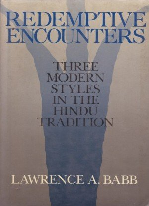 Redemptive Encounters: Three Modern Styles In The Hindu Tradition