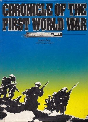 Chronicle of the First World War: Volume II - 1917-1921