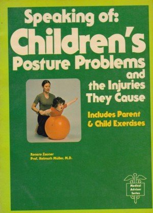 Speaking of: Children's Posture Problems and the Injuries They Cause