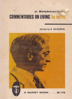 J.Krishnamurti Commentaries On living : First Series From The Notebooks Of J.Krishnamurti