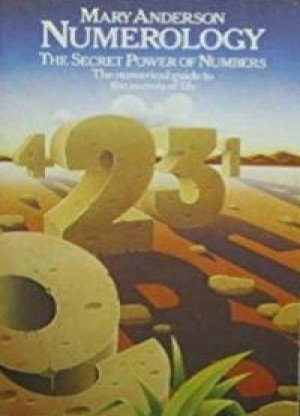 Numerology: The Secret Powers The Numerical Guide To The Secrets Of life
