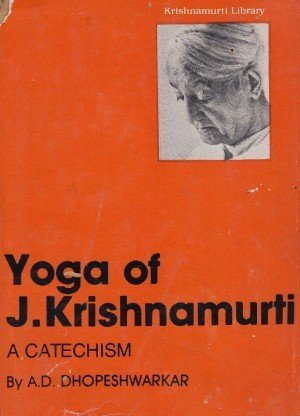 Yoga of J.Krishnamurti:A Catechism