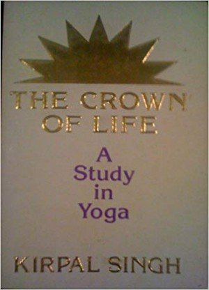 The Crown Of Life: A Study In Yoga