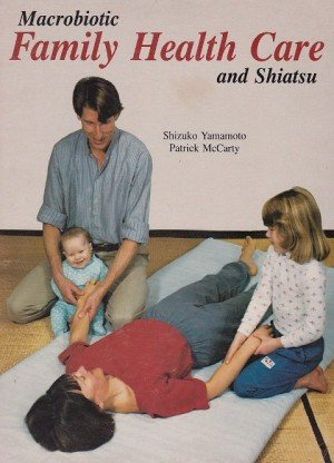 Macrobiotic Family Health Care and Shiatsu