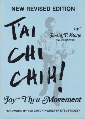 T'Ai Chi Chih!: Joy Thru Movement