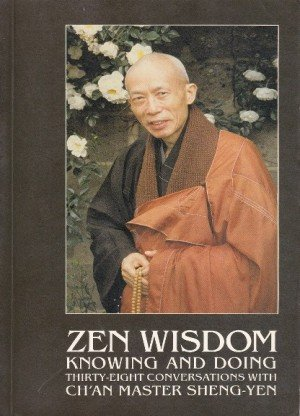 Zen Wisdom : Knowing and Doing