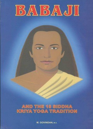 Babaji: And the 18 Siddha Kriya Yoga Tradition