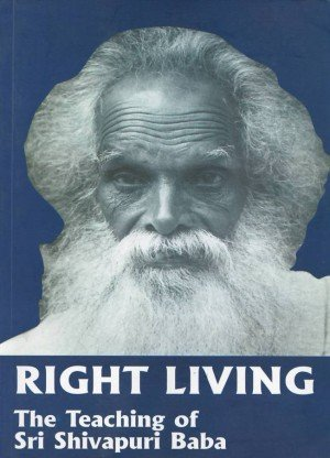 Right Living The Teaching of Sri Shivapuri Baba