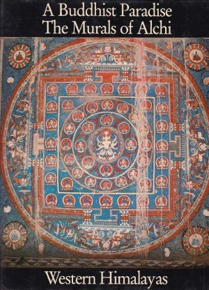 A Buddhist Paradise the Murals of Alchi Western Himalayas