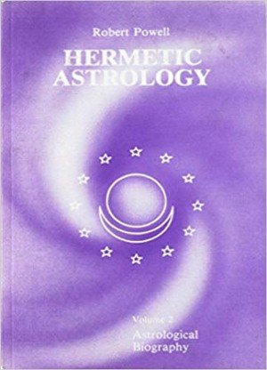 Hermetic Astrology Vol-II: Astrological Biography