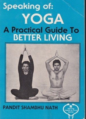 Speaking of: Yoga A practical guide to better living