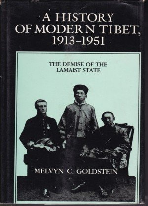 A History Of Modern Tibet 1913-1951: The Demise Of The Lamaist State