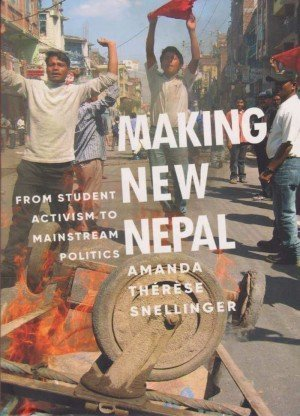 Making New Nepal From Student Activitism to Mainstream Politics