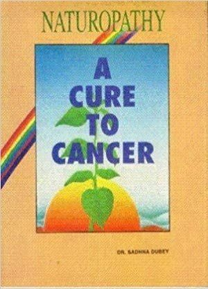 Naturopathy: a cure to cancer