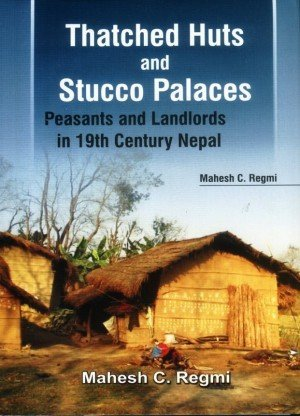 Thatched Huts And Stucco Palaces Peasants And Landlords In 19th Century Nepal