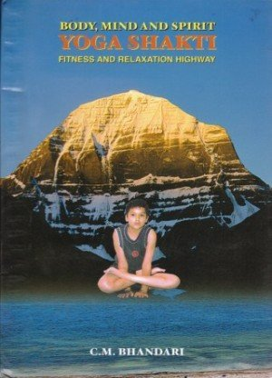 Body, Mind And Spirit Yoga Shakti: Fitness and Relaxation Highway