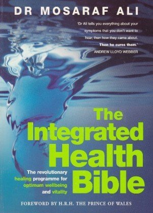 The Integrated Health Bible: Healing, Vitality and Well-Being The Ultimate Reference Guide
