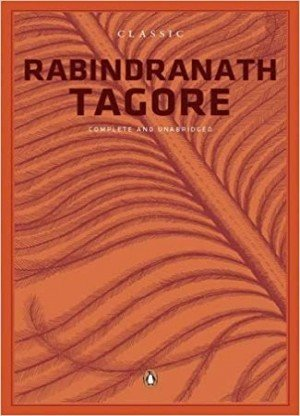 Rabindranath Tagore: Complete And Unbridged