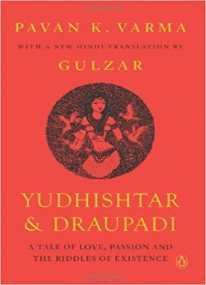 Yudhisthar and Draupadi: A Tale of Love, Passion and the Riddles of Existence
