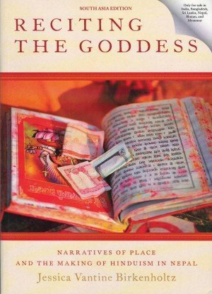 Reciting the Goddess: Narratives of Place and the Making of Hinduism in Nepal