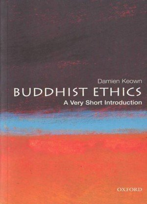 Buddhist Ethics A Very Short Introduction