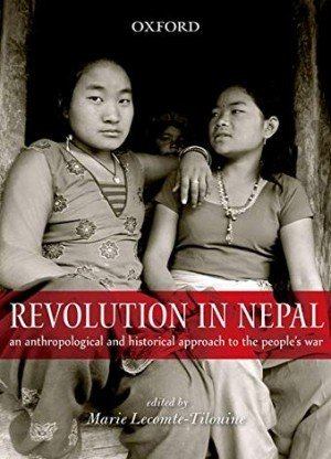Revolution in Nepal An Anthropological and Historical Approach to the Peoples War