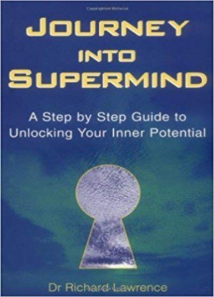 Journey Into Supermind: A Step by Step Guide to Unlocking Your Inner Potential