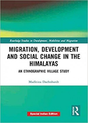 Migration Development and Social Change in the Himalayas