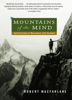 Mountains of The Mind Adventures In Reaching The Summit