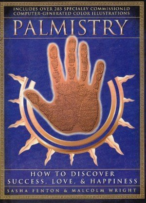 Palmistry: How to Discover Success, Love and Happiness
