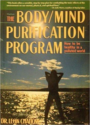 The Body Mind Purification Program: How to be Healthy in a Polluted World