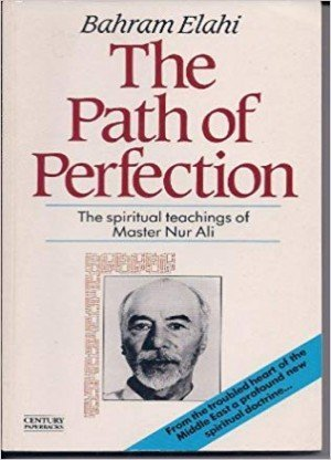 The Path Of Perfection: The Spiritual Teachings of Master Nur Ali
