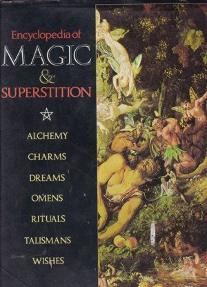 Encyclopedia of Magic and Superstition