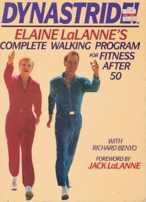 Dynastride: Elaine LaLanne's Complete Walking Program for Fitness After 50