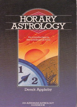 Horary Astrology: An Introduction to the Astrology of Time