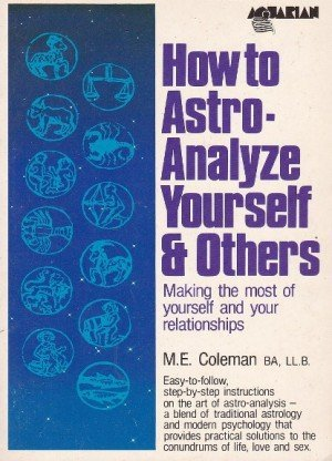 How to Astro-Analyze Yourself and Others