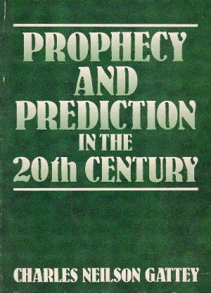 Prophecy and Prediction in the 20th Century