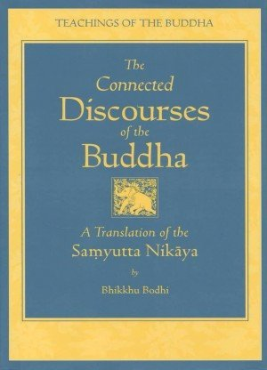 The Connected Discourses of the Buddha: A Translation of the Samyutta Nikaya