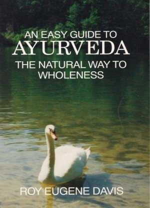 An Easy Guide to Ayurveda: The Natural Way to Wholeness