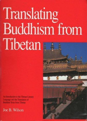 Translating Buddhism from Tibetan An Introduction to the Tibetan Literary Language and the Translation of Buddhist Texts from Tibetan