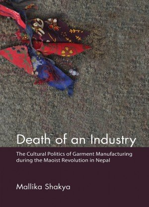 Death of an Industry: The Cultural of Garment Manufacturing During the Maoist Revolution in Nepal