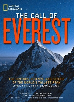 The Call of Everest The History Science and Future of the Worlds Tallest Peak