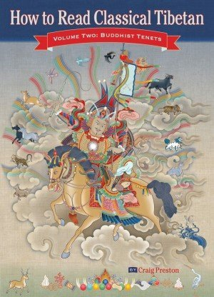 How to Read Classical Tibetan Volume Two Buddhist Tenets