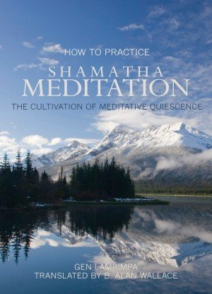 How to Practice Shamatha Meditation: The Cultivation of Meditative Quiescence