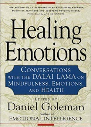 Healing Emotions: Conversations With The Dalai Lama on Mindfulness,Emotions,And Health