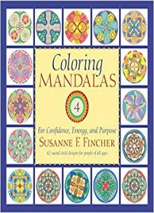 Coloring Mandalas 4 For Confidence, Energy, and Purpose
