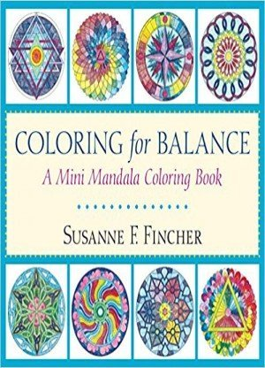 Coloring for Balance: A Mini Mandala Coloring Book