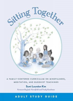 Sitting Together: A Family Centered Curriculum on Mindfulness