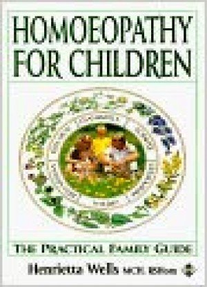 Homeopathy for Children: The Family Guide